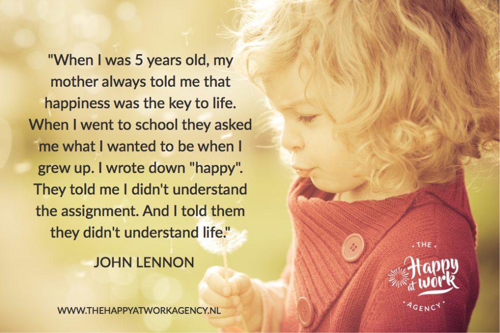 Wat wil jij worden als je later groot bent? Mooie quote van John Lennon